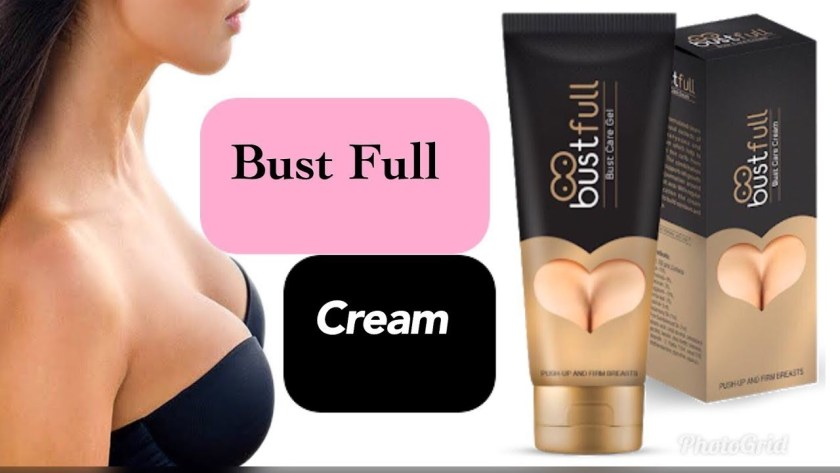 bust full cream