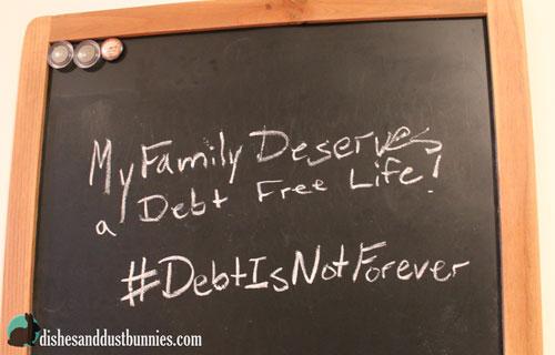 My Family Deserves a Debt Free Life - #DebtIsNotForever