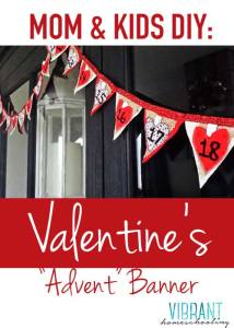 Valentine Banner Craft and Activity (Mom and Kids DIY) - Vibrant Homeschooling