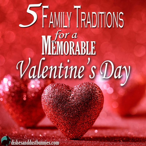 5 Family Traditions for a Memorable Valentine's Day