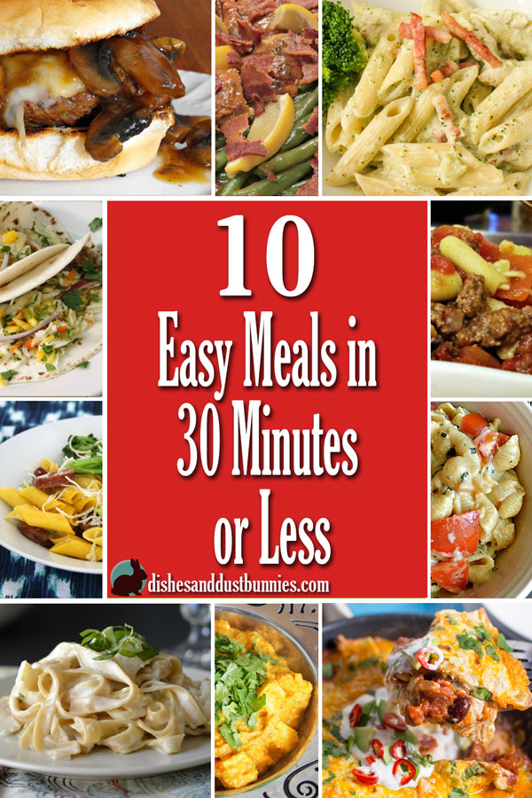 10 Easy Meals in 30 Minutes or Less