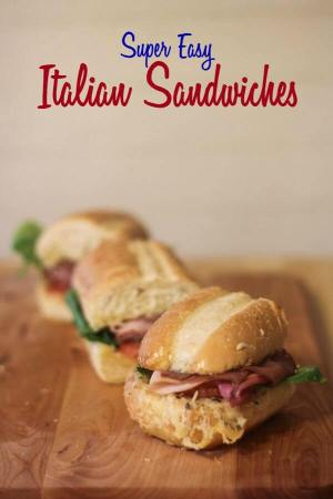 Super Easy Italian Sandwich Recipe from This Mama Loves