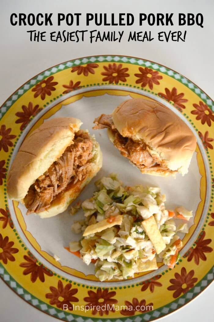 Easiest Family Meal Ever – Crock Pot Pulled Pork BBQ from B-Inspired Mama