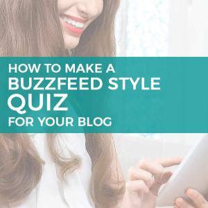 How to Make a Buzzfeed Style Quiz for your Blog – Quick and Easy!