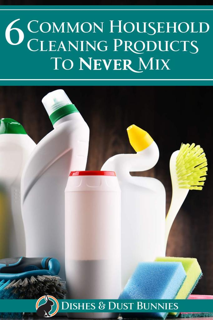 "Picture of various bottles of cleaning supplies. Text reads ""6 Common Household Cleaning Products to Never Mix"". At the bottom of the picture it reads Dishes & Dust Bunnies with the rabbit and circle logo to the left."