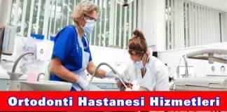 Ortodonti Hastanesi Hizmetleri