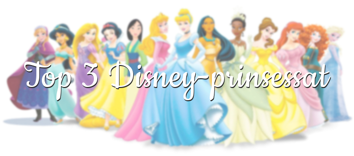 Top 3 Disney prinsessat