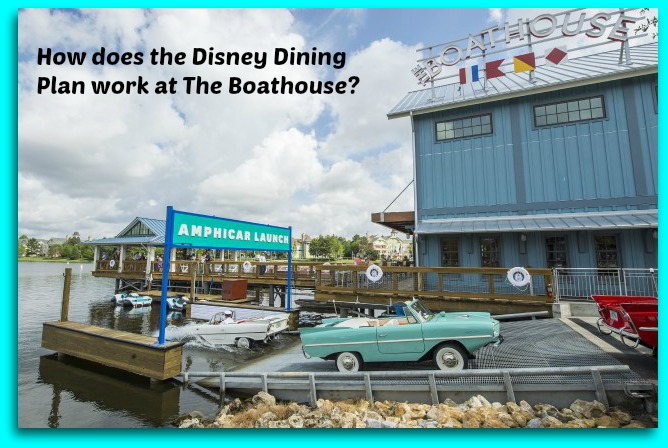 How does the Disney Dining Plan work at The Boathouse?