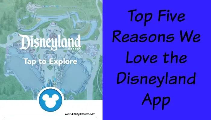 Top Five Reasons We Love the Disneyland App