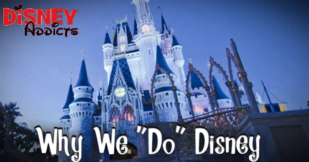 "Why We ""Do"" Disney"