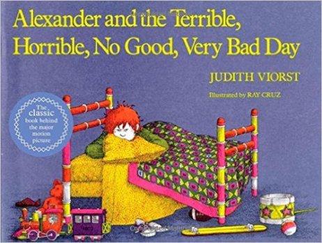 https://www.amazon.com/Alexander-Terrible-Horrible-Good-Very/dp/0689711735/ref=sr_1_1?ie=UTF8&qid=1470292138&sr=8-1&keywords=alexander+and+the+terrible+horrible+no+good+very+bad+day