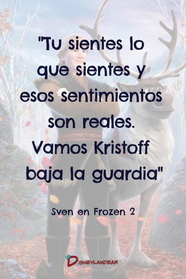 """Frase de Sven diciéndole a Kristoff """"tus sentimientos son reales, baja la guardia"""""""