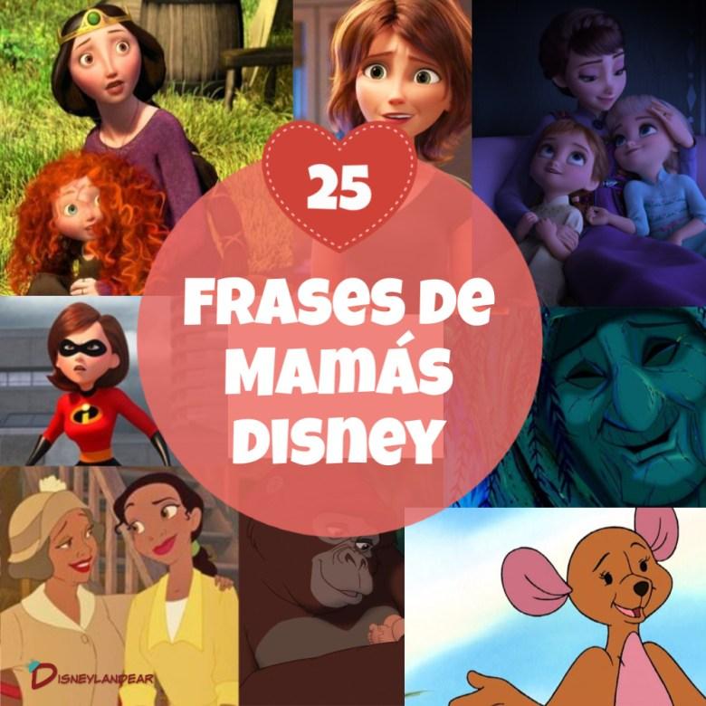 gráfico que dice 25 frases de mamás Disney con imágenes de personajes de Disney
