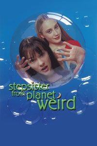 "Poster for the movie ""Stepsister from Planet Weird"""