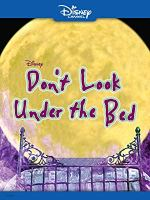 Don't Look Under the Bed (Disney Channel Original Movie)