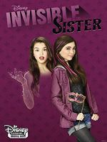 Invisible Sister (Disney Channel Original Movie)