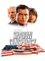 Shadow Conspiracy (Hollywood Pictures Movie)
