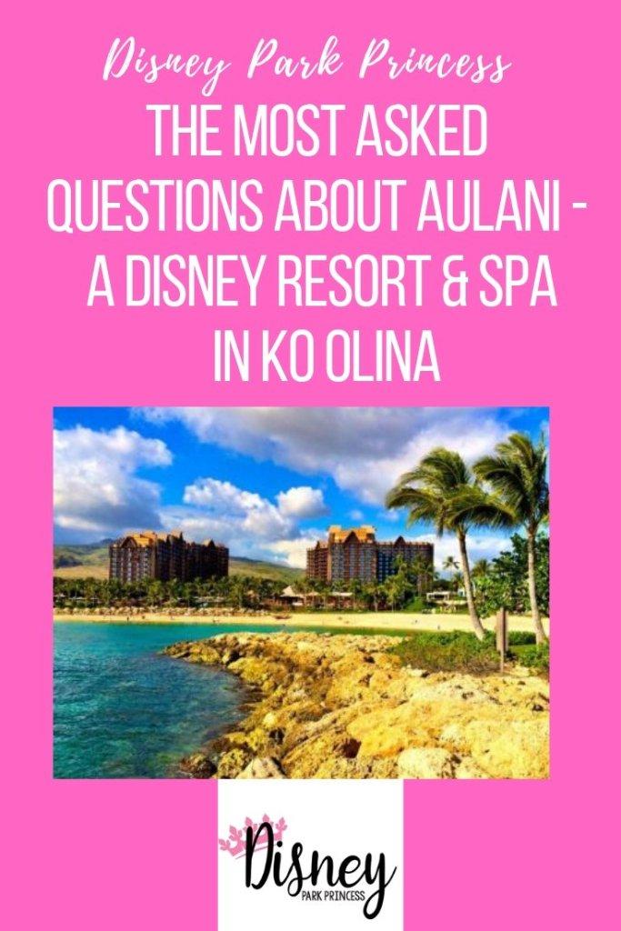 Aulani Disney Resort FAQs