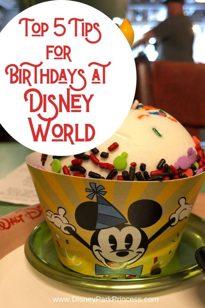 Our Top 5 Tips for Celebrating Your Birthday at Walt Disney World! #disneyworld #birthday