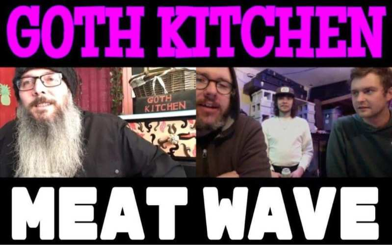 meat wave in the goth kitchen