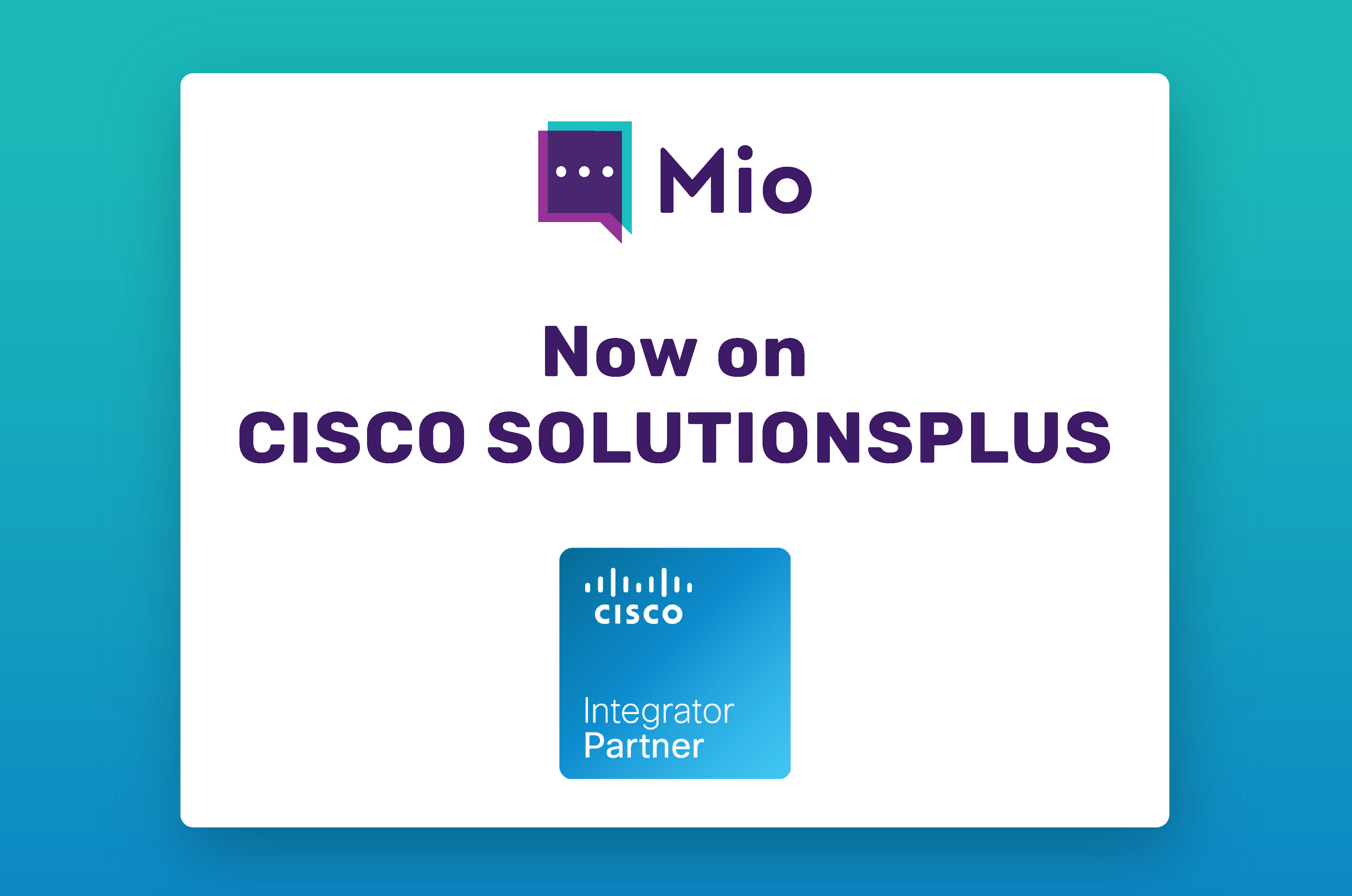 Mio for webex interoperability with Slack and MS Teams is now available on SolutionsPlus