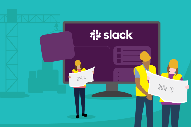 """How to use Slack and the top 10 Slack """"How Tos"""""""