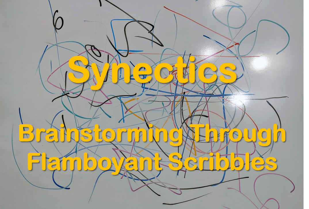 Synectics – Ideation Through Flamboyant Scribbling