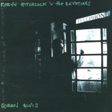 """Album cover: """"Queen Elvis"""" by Robyn Hitchcock & The Egyptians"""