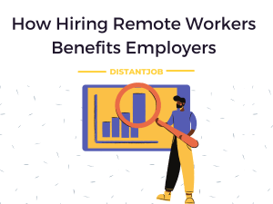 Hiring Remote Workers Benefits