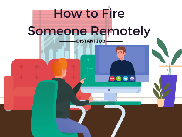 how to fire someone remotely