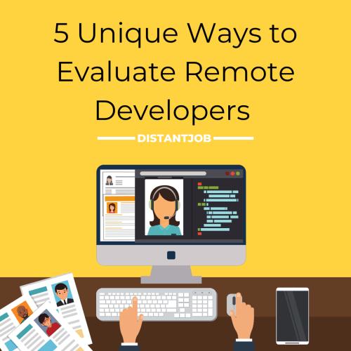 5 unique ways to evaluate remote developers