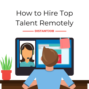 how to hire top remote talent