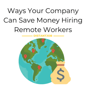 Ways your company can save money hiring remote workers