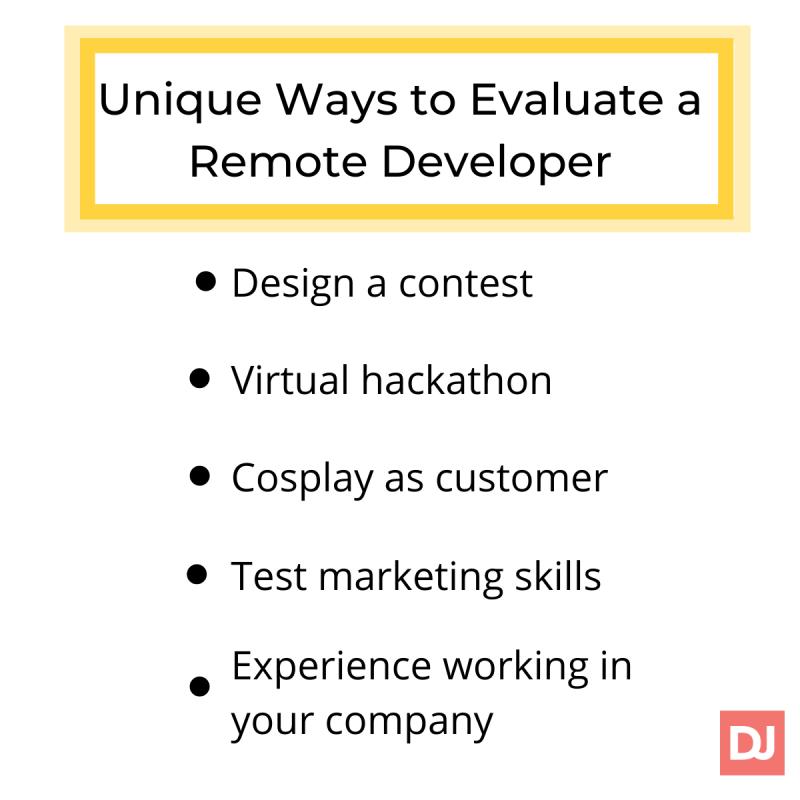 Unique ways to evaluate remote developers