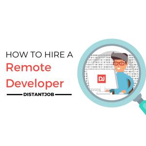 How to hire a remote developer