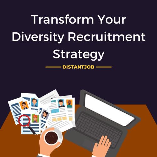 Transform your diversity recruitment strategy