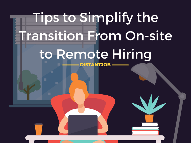 Tips to simplify the transition from onsite to remote hiring
