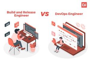 Build and Release Engineer vs DevOps Engineer