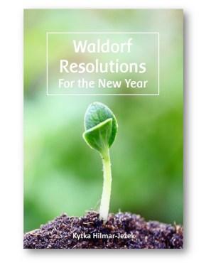 Waldorf_Resolutions_Waldorf_Education_Kytka_Hilmar-Jezek_Distinct_Press