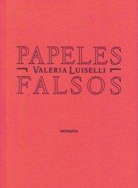 Papeles falsos, de Valeria Luiselli