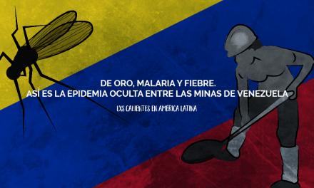 De oro, malaria y fiebre. Así es la epidemia oculta en Venezuela