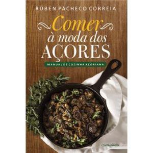 Comer à Moda dos Açores – Manual de Cozinha Açoriana