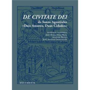 De Civitate Dei de Santo Agostinho – Dois Amores, Duas Cidades