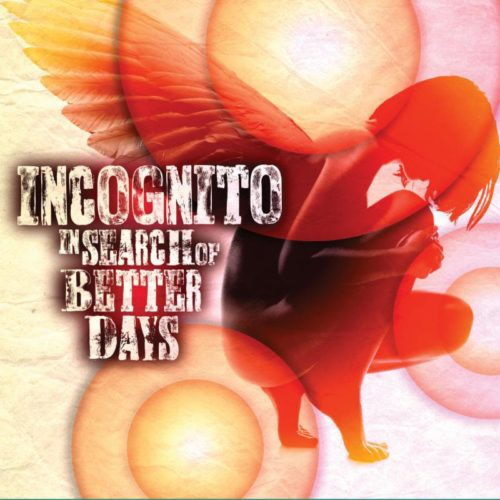 Album Review In Search Of Better Days Incognito