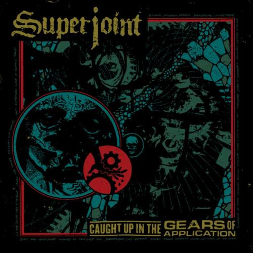 Caught Up In The Gears of Application - Superjoint