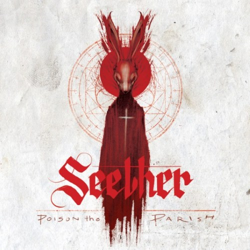 Poison The Parish - Seether