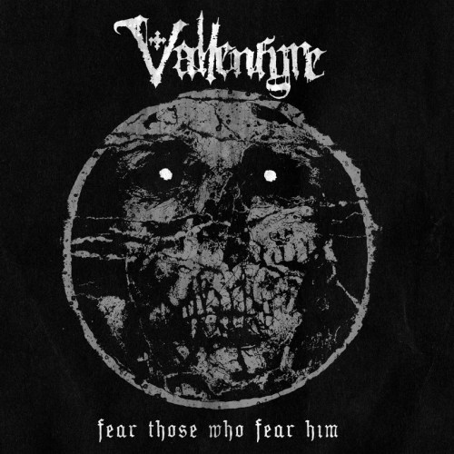Fear Those Who Fear Him - Vallenfyre