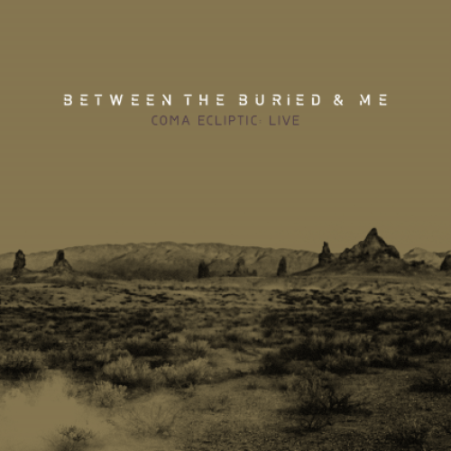 Coma Ecliptic: Live - Between The Buried and Me