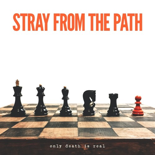 Only Death Is Real - Stray From The Path