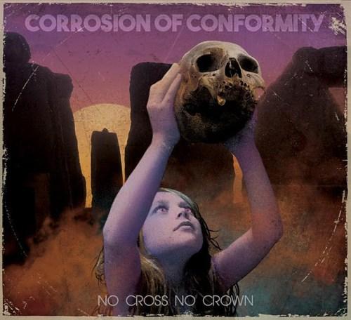 No Cross, no Crown - Corrosion of Conformity